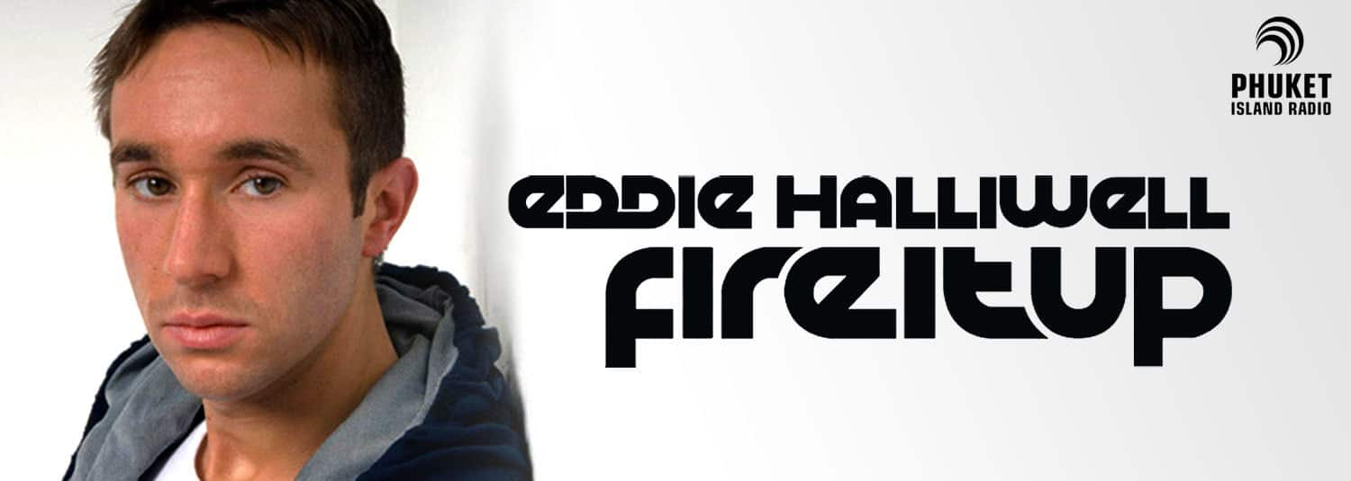 Eddie Halliwell Fire it up Radio Show