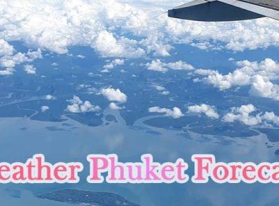 Weather Phuket forecasts,
